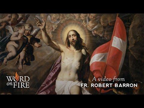 Bishop Barron on the Resurrection of Jesus