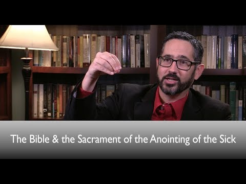 The Bible and the Sacrament of the Anointing of the Sick
