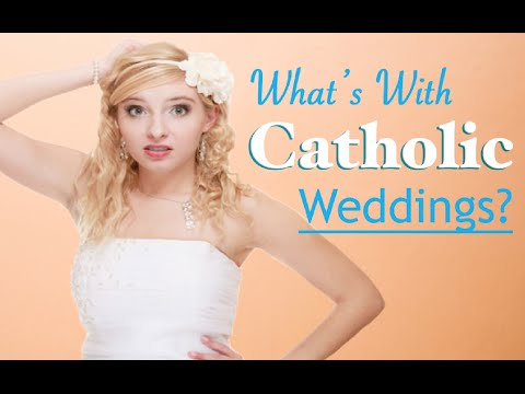 What's With Catholic Weddings?