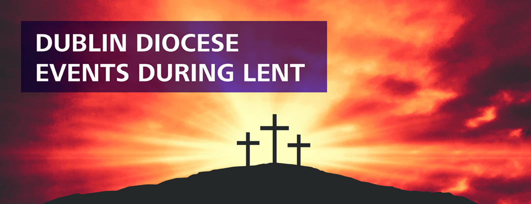 Dublin_Diocese_Events_During_Lent